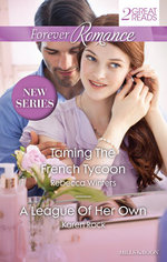 Taming the French Tycoon / A League of Her Own : Forever Romance Duo - Rebecca Winters