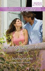 Forever Romance Duo/Her Brooding Italian Boss/Saving Home - Susan Meier