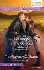 Forever Romance Duo/Her Knight In The Outback/The Playboy Of Rome - Nikki Logan
