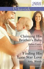 Claiming His Brother's Baby / Finding His Lone Star Love - Helen Lacey
