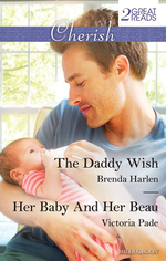The Daddy Wish / Her Baby And Her Beau : Cherish Duo - Brenda Harlen