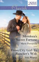 Cherish Duo/Mendoza's Secret Fortune/From City Girl To Rancher's Wife - Marie Ferrarella