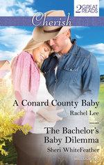 A Conard County Baby / The Bachelor's Baby Dilemma - Rachel Lee