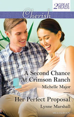 A Second Chance at Crimson Ranch / Her Perfect Proposal - Michelle Major