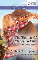 Cherish Duo/The Taming Of Delaney Fortune/A Decent Proposal - Michelle Major