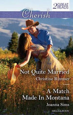 Not Quite Married / A Match Made in Montana - Christine Rimmer