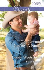 The Lawman Lassoes A Family/Daddy Wore Spurs - Rachel Lee