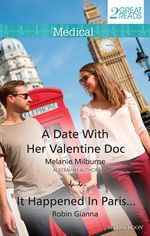 Medical Duo : A Date With Her Valentine Doc/It Happened In Paris... - Melanie Milburne