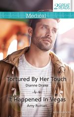 Medical Duo/Tortured By Her Touch/It Happened In Vegas - Dianne Drake