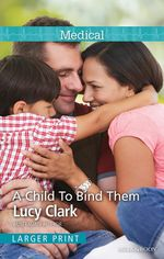 A Child to Bind Them - Lucy Clark