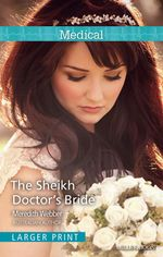 The Sheikh Doctor's Bride : Mills & Boon Medical - Meredith Webber