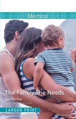 The Family She Needs - Sue MacKay
