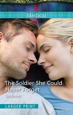 The Soldier She Could Never Forget - Tina Beckett