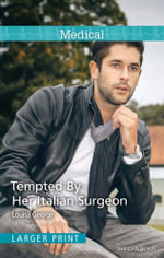 Tempted by Her Italian Surgeon - Louisa George