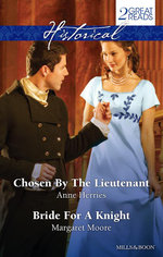 Chosen by the Lieutenant / Bride for A Knight - Anne Herries