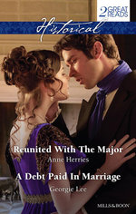 Historical Duo/Reunited With The Major/A Debt Paid In Marriage - Anne Herries