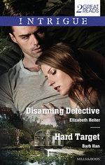 Intrigue Duo/Disarming Detective/Hard Target - Elizabeth Heiter
