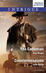 The Cattleman / Countermeasures : Intrigue Duo - Angi Morgan