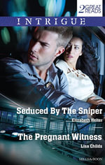 Intrigue Duo/Seduced By The Sniper/The Pregnant Witness - Elizabeth Heiter