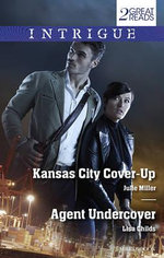 Intrigue Duo/Kansas City Cover-Up/Agent Undercover - Julie Miller