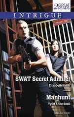 Swat Secret Admirer / Manhunt - Elizabeth Heiter