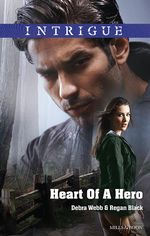 Heart of A Hero : Intrigue S. - Debra Webb