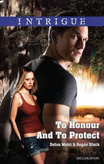 To Honour and to Protect : The Specialists: Heroes Next Door - Debra And Regan Webb And Black