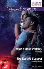 High-Stakes Playboy / The Eligible Suspect - Cindy Dees