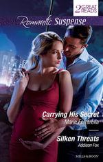 Carrying His Secret / Silken Threats : Mills & Boon Romantic Suspense - Marie Ferrarella