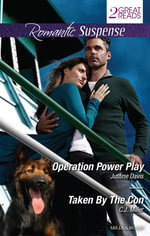 Romantic Suspense Duo/Operation Power Play/Taken By The Con - Justine Davis