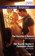 Romantic Suspense Duo/The Rancher's Return/The Bounty Hunter's Forbidden Desire - Karen Whiddon