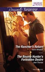 The Rancher's Return / The Bounty Hunter's Forbidden Desire - Karen Whiddon