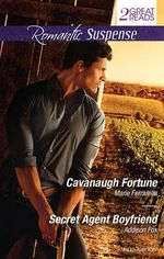 Cavanaugh Fortune / Secret Agent Boyfriend : Romantic Suspense Duo - Marie Ferrarella