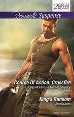Course Of Action: Crossfire : Hidden Heart & Desert Heat / King's Ransom - Lindsay McKenna
