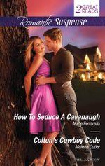 How to Seduce A Cavanaugh/Colton's Cowboy Code - Marie Ferrarella
