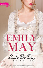 Lady by Day : Beauty and the Scarred Hero / The Unmasking of A Lady - Emily May