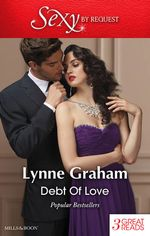 Debt Of Love : The Sicilian's Mistress / Don Joaquin's Pride / Duarte's Child - Lynne Graham