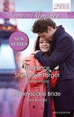 The Prince She Never Forgot / Honeysuckle Bride : Forever Romance Duo - Scarlet Wilson