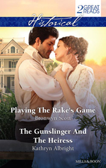 Playing the Rake's Game / The Gunslinger and the Heiress - Bronwyn Scott