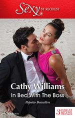In Bed with the Boss : His Virgin Secretary / The Billionaire Boss's Bride / In the Banker's Bed - Cathy Williams