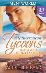 Mediterranean Tycoons : Untamed & Unleashed : Picture of Innocence / Untamed Italian, Blackmailed Innocent / The Italian's Blackmailed Mistress - Jacqueline Baird