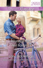 Reunited with Her Italian Ex / Lone Star Refuge : Forever Romance Duo - Lucy Gordon
