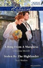 Historical Duo/A Ring From A Marquess/Stolen By The Highlander - Christine Merrill