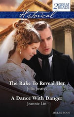 The Rake to Reveal Her / A Dance with Danger - Julia Justiss