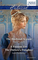 The Husband Season / A Fortune for the Outlaw's Daughter - Mary Nichols