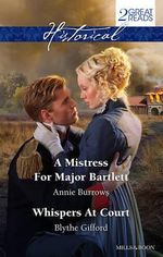 A Mistress for Major Bartlett / Whispers at Court : Historical Duo - Annie Burrows