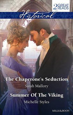 The Chaperone's Seduction / Summer of the Viking : Historical Duo - Sarah Mallory