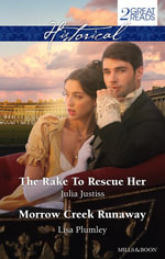 Historical Duo/The Rake To Rescue Her/Morrow Creek Runaway - Julia Justiss