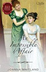 An Impossible Affair : Marrying the Major / Rake's Reward - Joanna Maitland