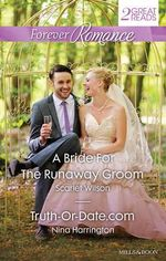 Forever Romance Duo/A Bride for the Runaway Groom/Truth-or-Date.Com - Scarlet Wilson